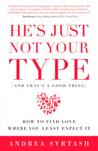 He's Just Not Your Type (And That's A Good Thing)