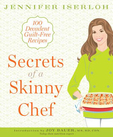 Secrets of a Skinny Chef by Jennifer Iserloh