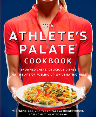 The Athlete's Palate Cookbook by Yishane Lee and Editors of Runner's World Maga