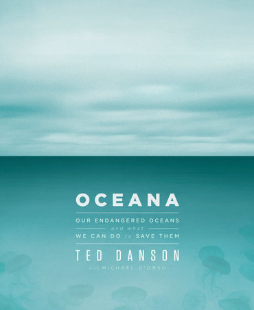 Oceana by Ted Danson and Michael D'Orso