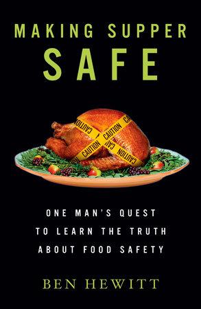 Making Supper Safe by Ben Hewitt