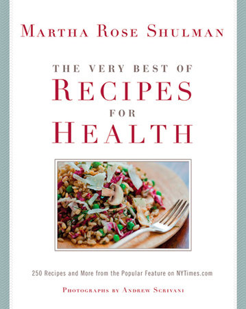 The Very Best Of Recipes for Health by Martha Rose Shulman