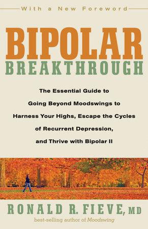 Bipolar Breakthrough by Ronald R. Fieve
