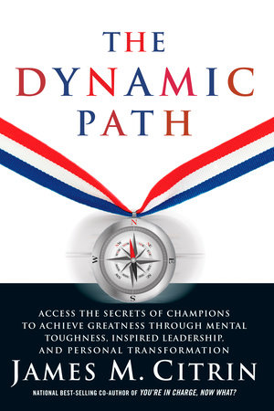 The Dynamic Path by James M. Citrin