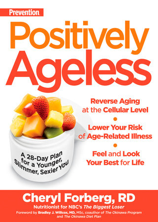 Prevention Positively Ageless by Cheryl Forberg and Editors Of Prevention Magazine