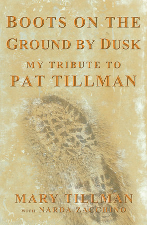 Boots on the Ground by Dusk by Mary Tillman and Narda Zacchino