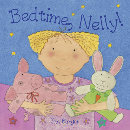 Bedtime, Nelly by Jan Barger