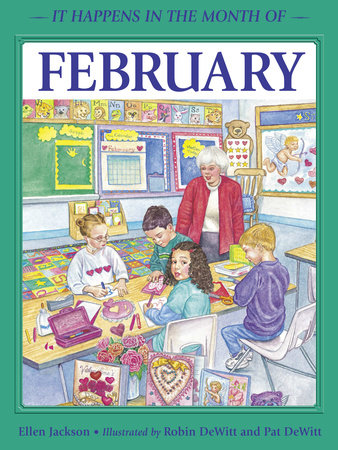 It Happens in the Month of February by Ellen B. Jackson