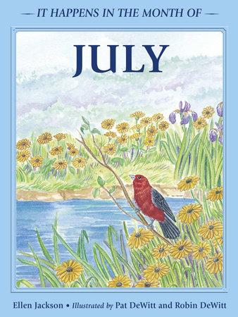 It Happens in the Month of July by Ellen B. Jackson