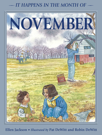 It Happens in the Month of November by Ellen B. Jackson