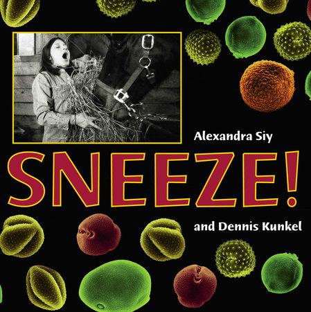 Sneeze! by Alexandra Siy