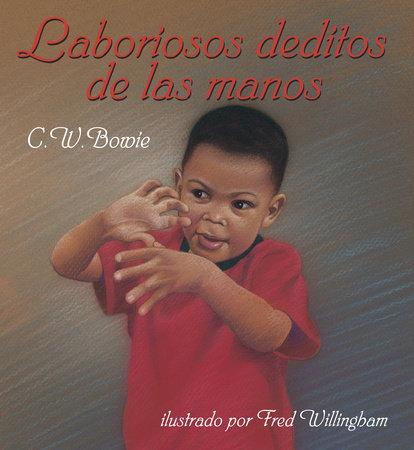 Laboriosos deditos de las manos by C.W. Bowie