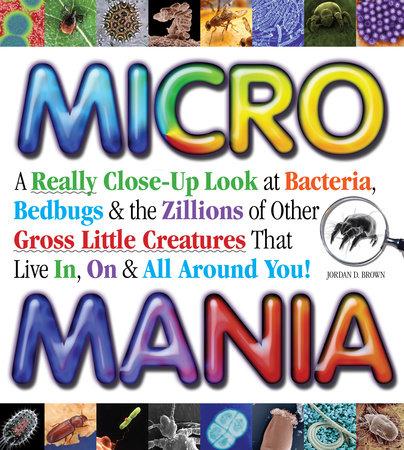 Micro Mania by Jordan D. Brown