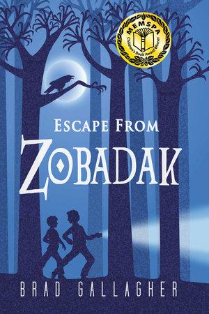 Escape from Zobadak by Brad Gallagher