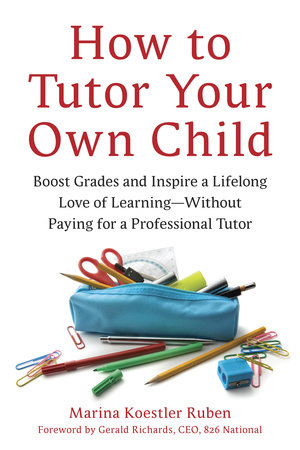How to Tutor Your Own Child by Marina Koestler Ruben