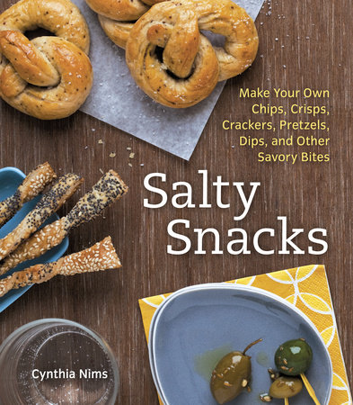 Salty Snacks by Cynthia Nims