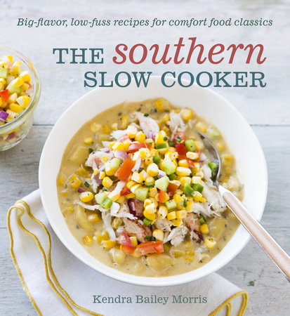 The Southern Slow Cooker by Kendra Bailey Morris