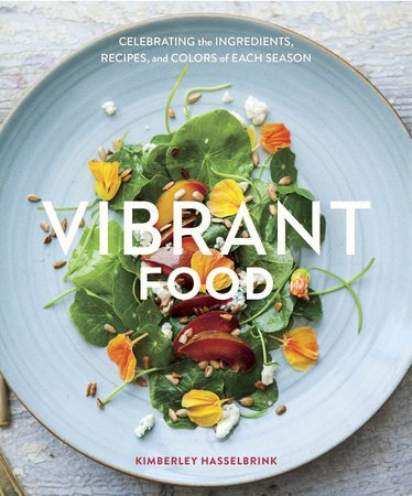 Vibrant Food by Kimberley Hasselbrink