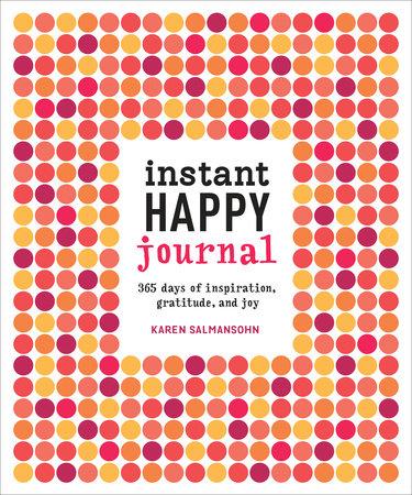 Instant Happy Journal by Karen Salmansohn