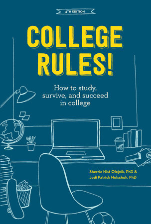 College Rules!, 4th Edition by Sherrie Nist-Olejnik and Jodi Patrick Holschuh