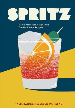 Spritz by Talia Baiocchi, Leslie Pariseau and Editors of PUNCH