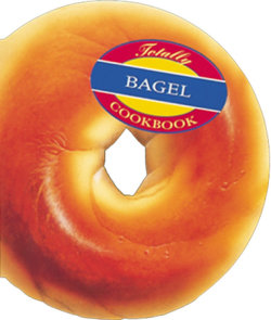 Totally Bagel Cookbook