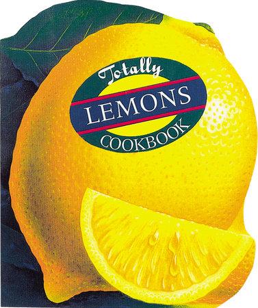 Totally Lemons Cookbook by Helene Siegel and Karen Gillingham