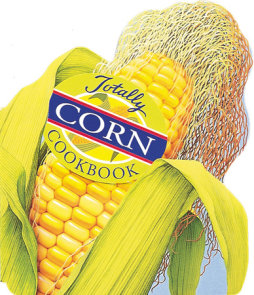 Totally Corn Cookbook