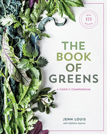 The Book of Greens by Jenn Louis and Kathleen Squires