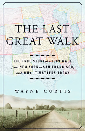 The Last Great Walk by Wayne Curtis