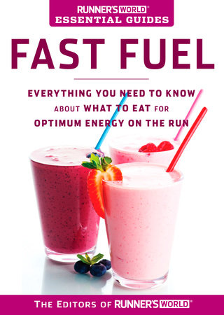 Runner's World Essential Guides: Fast Fuel by Editors of Runner's World Maga