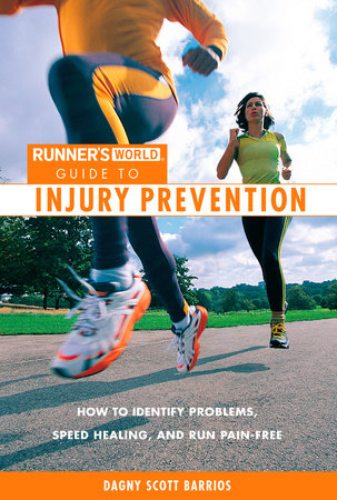 Runner's World Guide to Injury Prevention by Dagny Scott Barrios and Editors of Runner's World Maga