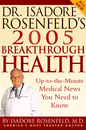 Dr. Isadore Rosenfeld's 2005 Breakthrough Health by Isadore Rosenfeld