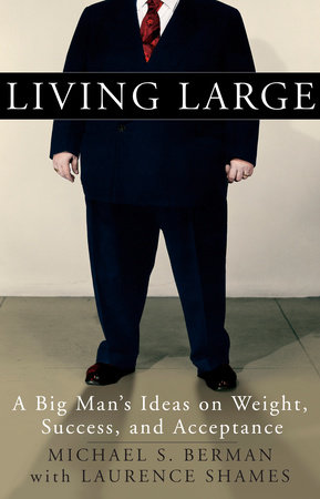 Living Large by Michael S. Berman and Laurence Shames