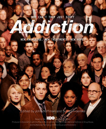 Addiction by John Hoffman and Susan Froemke