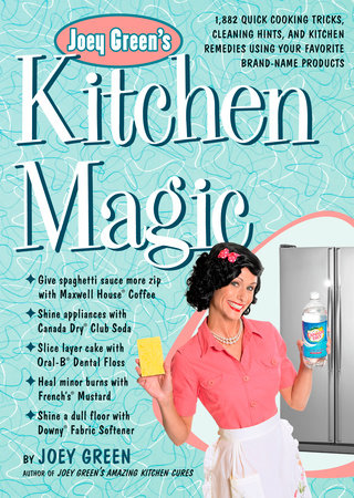 Joey Green's Kitchen Magic by Joey Green