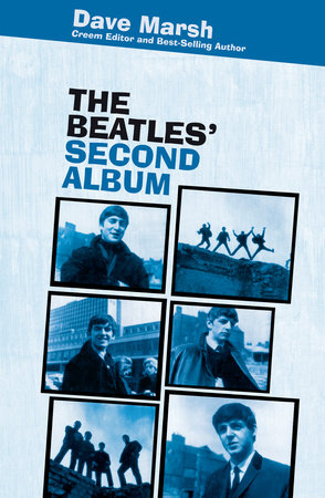 The Beatles' Second Album by Dave Marsh