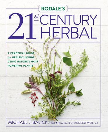 Rodale's 21st-Century Herbal by Michael Balick