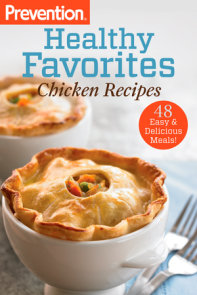 Prevention Healthy Favorites: Chicken Recipes