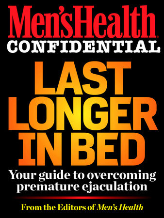 Men's Health Confidential: Last Longer in Bed