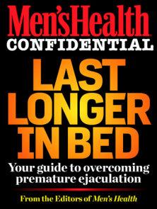 Men's Health Confidential: Last Longer in Bed