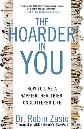 The Hoarder in You by Robin Zasio