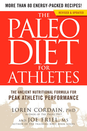 The Paleo Diet for Athletes by Loren Cordain and Joe Friel