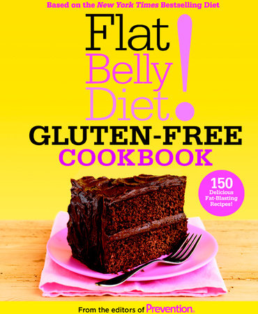 Flat Belly Diet! Gluten-Free Cookbook by From The Editors of Prevention