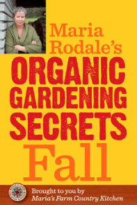 Maria Rodale's Organic Gardening Secrets: Fall