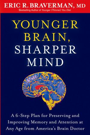Younger Brain, Sharper Mind by Eric R. Braverman