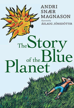 The Story of the Blue Planet by Andri Snaer Magnason