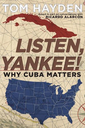 Listen, Yankee! by Tom Hayden and Ricardo Alarcón