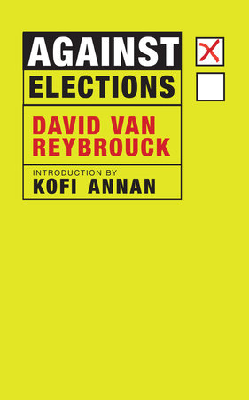 Against Elections by David Van Reybrouck