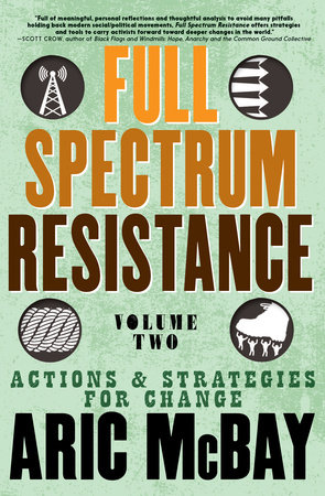Full Spectrum Resistance, Volume Two by Aric McBay